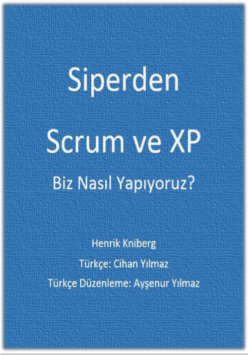 Siperden Scrum ve XP Biz Nasıl Yapıyoruz